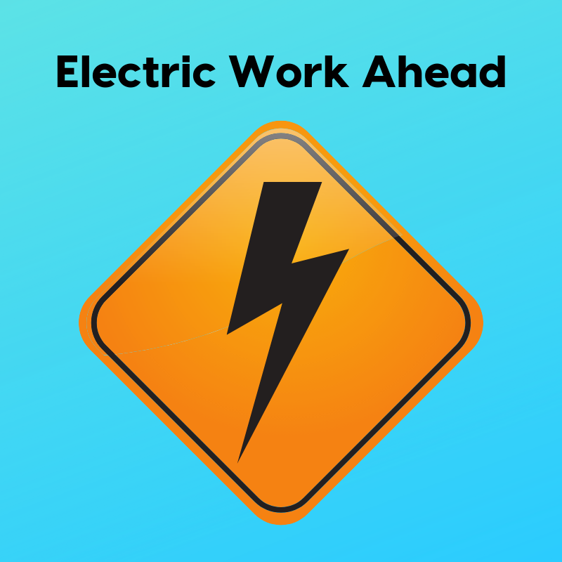 Electric Work Ahead 800x800